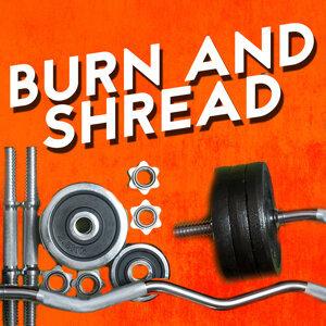 Burn and Shread
