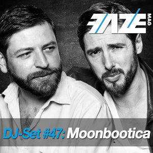 Faze DJ Set #47: Moonbootica