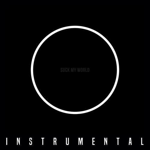 SUCK MY WORLD (Instrumental)