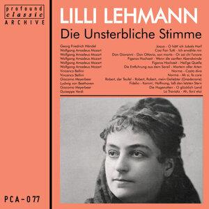 Die Unsterbliche Stimme: Lilli Lehmann