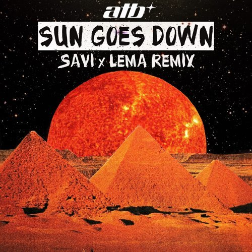 Sun Goes Down - Savi X Lema Remix
