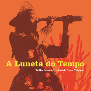 A Luneta do Tempo - Trilha Sonora Original de Alceu Valença (Single)