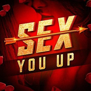 Sex You Up (Hot Sexy Hits)