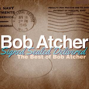 Signed, Sealed, Delivered - The Best of Bob Atcher