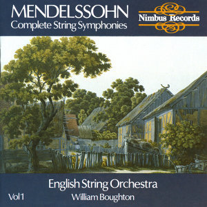 Mendelssohn: Complete String Symphonies Vol. 1