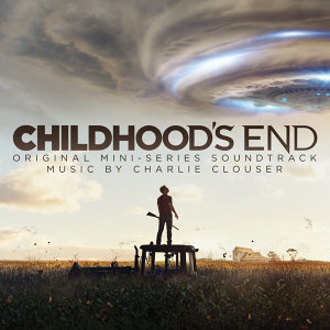Childhood's End (Deluxe Edition) [Original Mini-Series Soundtrack]