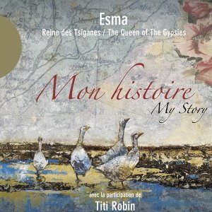 Mon histoire - Esma Reine des Tsiganes