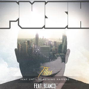 Push (Pray Until Something Happens) [feat. Blanco]