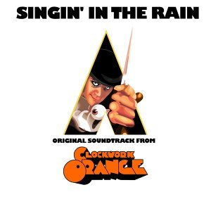 Singin'in the Rain - Original Soudtrack from ''Clockwork Orange''