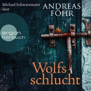 Wolfsschlucht - Ungekürzte Lesung