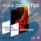 Vols Directes (Manresa 2014-15) Vol. 3