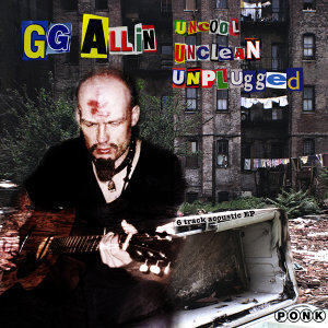 Uncool Unclean Unplugged