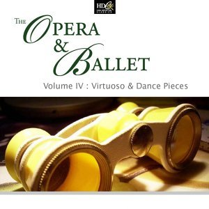 The Opera & Ballet - Volume IV : Virtuoso & Dance Pieces : Balletic Dances