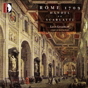 Handel & Scarlarri: Rome 1709, Proposta Per Una Ricostruzione Storica