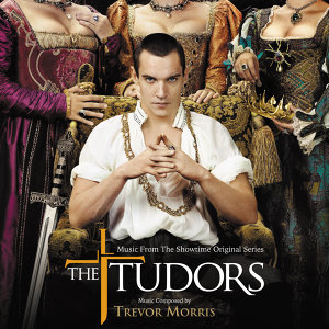 The Tudors - Music From The Showtime Original Series