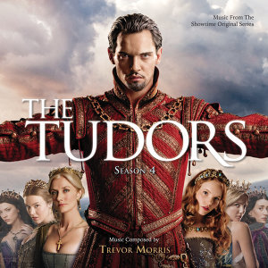 The Tudors: Season 4 - Music From The Showtime Original Series