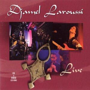 Djamel Laroussi Live
