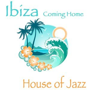 Ibiza Coming Home - Sun is Shining Jazzy Club Cafe Mix