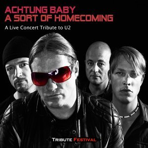 A Sort of Homecoming - A Live Concert Tribute to U2
