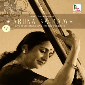 Aruna Sairam, Vol. 2 - Live at Sree Rama Seva Mandali, Bangalore