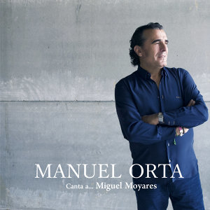 Manuel Orta Canta a Miguel Moyares