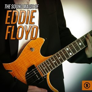The Sound Magic of Eddie Floyd