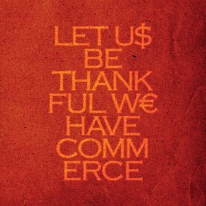Let Us Be Thankful We Have Commerce