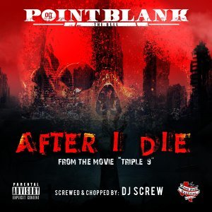 """After I Die (From """"Triple 9"""") [Screwed & Chopped]"""