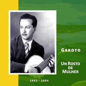 Un Rosto de Mulher - Original Recordings 1951 - 1954