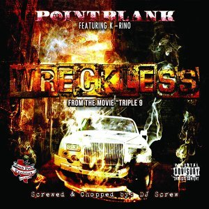 """Wreckless (From """"Triple 9"""") [Screwed & Chopped] (feat. K-Rino)"""