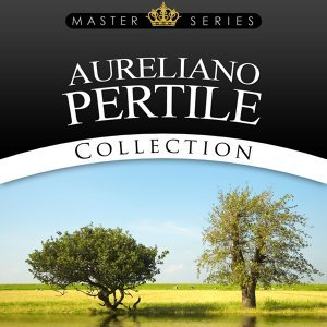 Aureliano Pertile - Collection