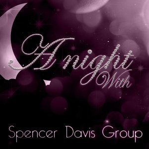 A Night With Spencer Davis Group