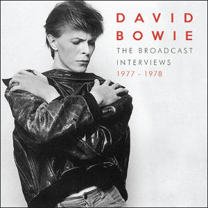 David Bowie - The Broadcast Interviews 1977 - 1978
