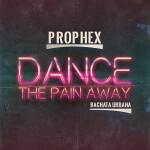 Dance The Pain Away - Single
