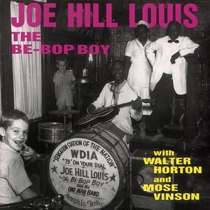 The Be-Bob Boy (with Walter Horton and Mose Vinson)