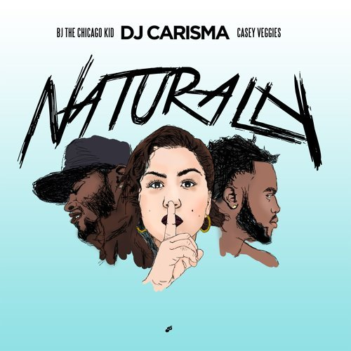 Naturally (feat. BJ the Chicago Kid & Casey Veggies)