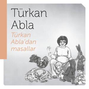 Türkan Abla'dan Masallar