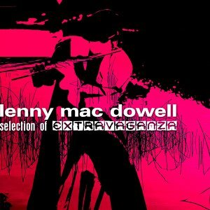 """Lenny Mac Dowell """" Selection Of Extravaganza"""""""