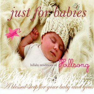 Just for Babies: Lullaby Renditions of Hillsong - Volume 2
