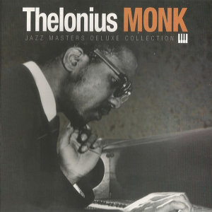 Thelonius Monk, Jazz Masters Deluxe Collection