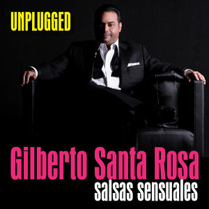 Gilberto Santa Rosa - Unplugged (Live) - Ep