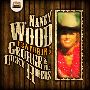 Nancy Wood Featuring George & The Lucky Riders