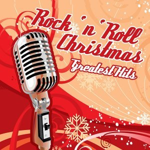 Rock 'n' Roll Christmas - Greatest Hits