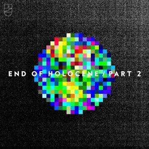 End of Holocene, Pt. 2