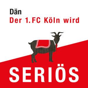 Der 1. FC Köln wird seriös