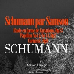 Schumann par Samson François - Etude en forme de Variations, Op. 13 / Papillons, Op.  2 / Carnaval, Op. 9