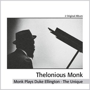 Thelonious Monk Plays Duke Ellington - The Unique