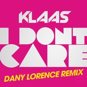 I Don't Care - Dany Lorence Remix
