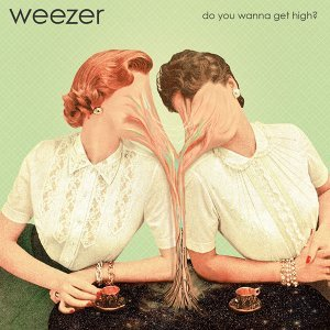 Do You Wanna Get High?