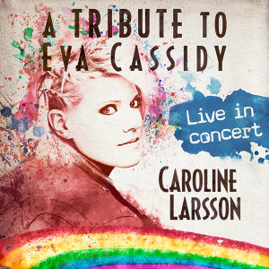 A Tribute To Eva Cassidy - Live In Concert From Algutsrums Kyrka, Sweden / 2015
